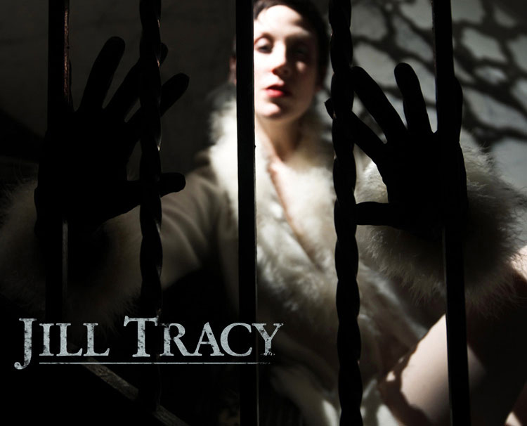 "Jill Tracy: ""the elegant side of the netherworld.""-- Official website for JILL TRACY. composer, singer, storyteller, writer, woman of mystery..."